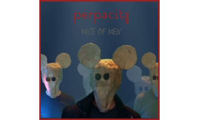 Perpacity Mice of Men